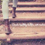 Habit: Walking up outdoor wood steps